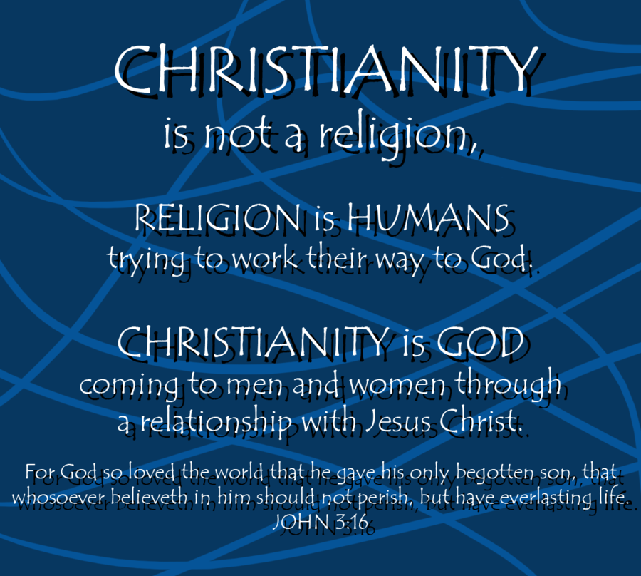christianity_is_not_a_religion_by_ninjamastersk-d5aciut